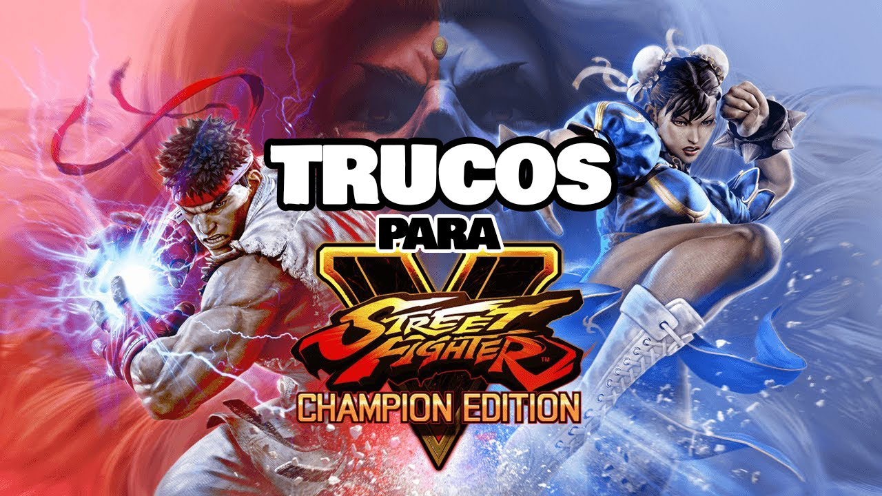 trucos para Street Fighter V Champion Edition